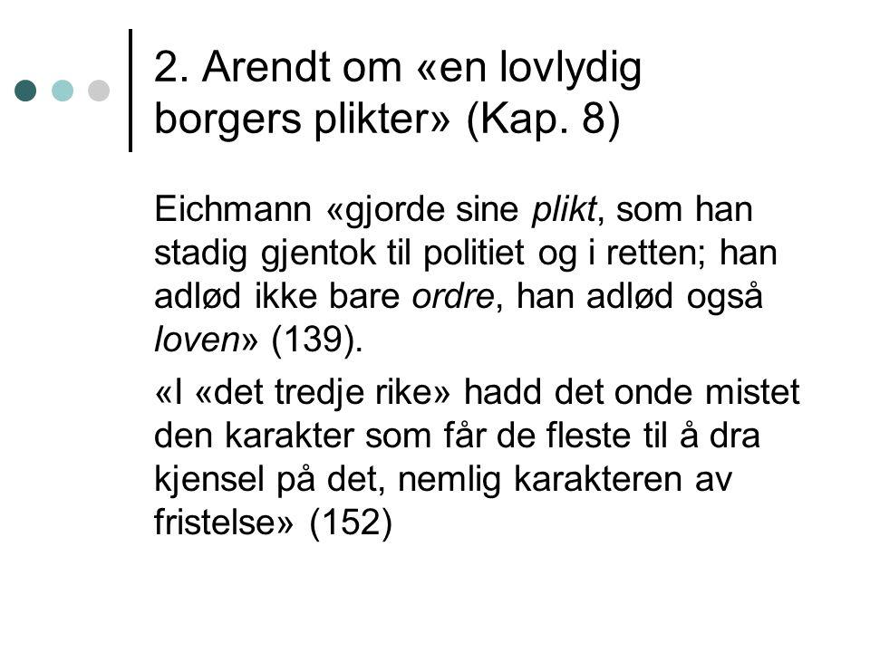 2. Arendt om «en lovlydig borgers plikter» (Kap.