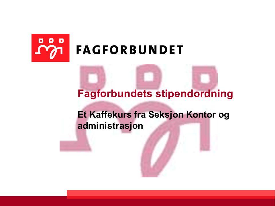 Fagforbundets stipendordning Et Kaffekurs fra Seksjon Kontor og administrasjon