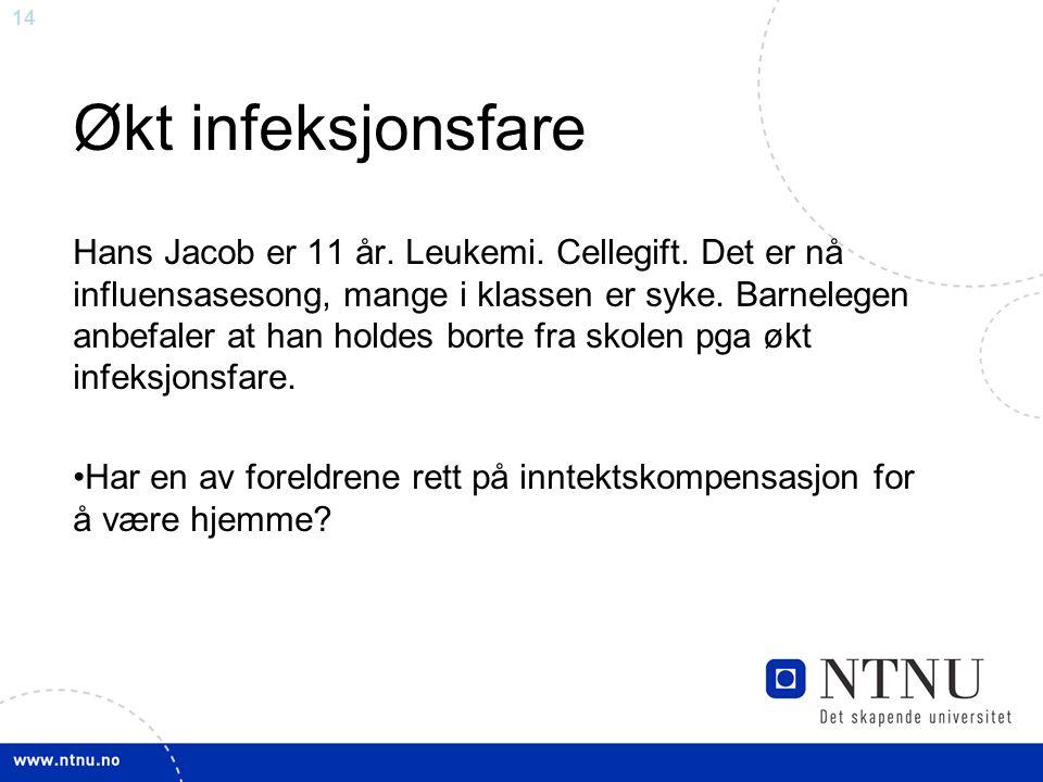 14 Økt infeksjonsfare Hans Jacob er 11 år. Leukemi.