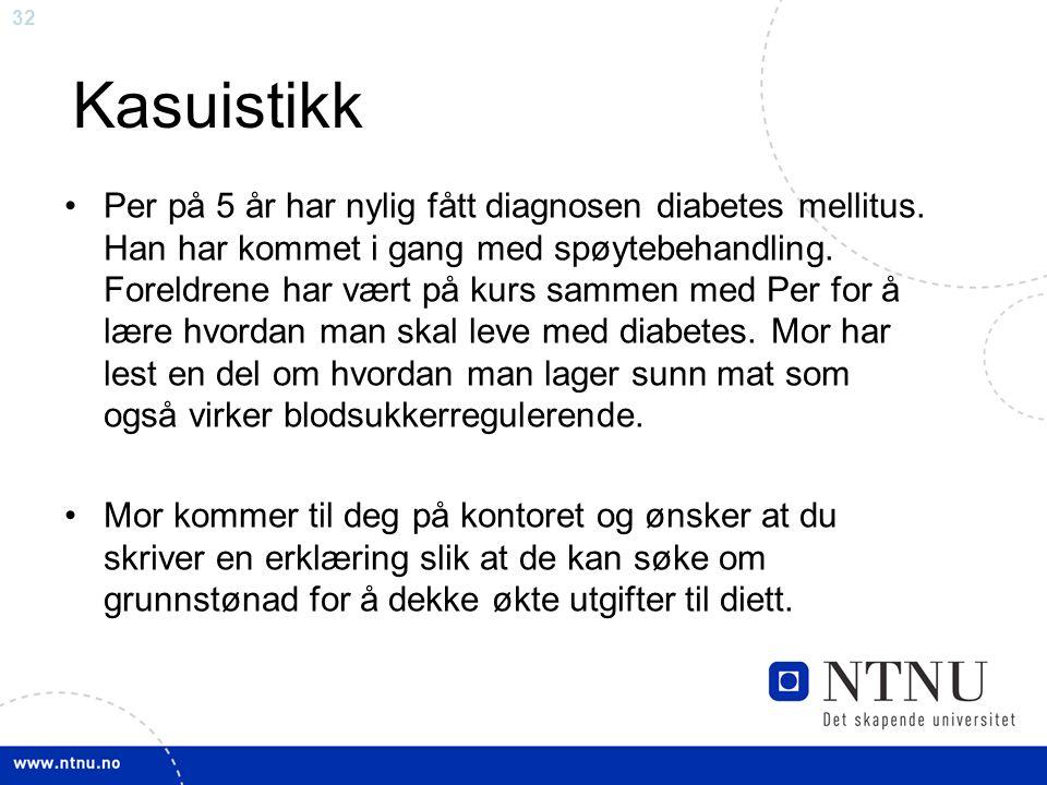 32 Kasuistikk Per på 5 år har nylig fått diagnosen diabetes mellitus.