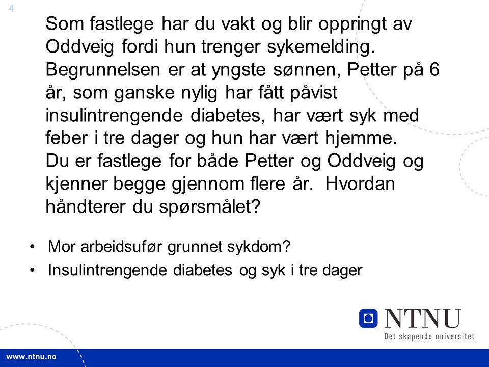 25 Krav til diagnostisering i diettsaker Absolutt krav at diagnosen er fastsatt av relevant spesialist.