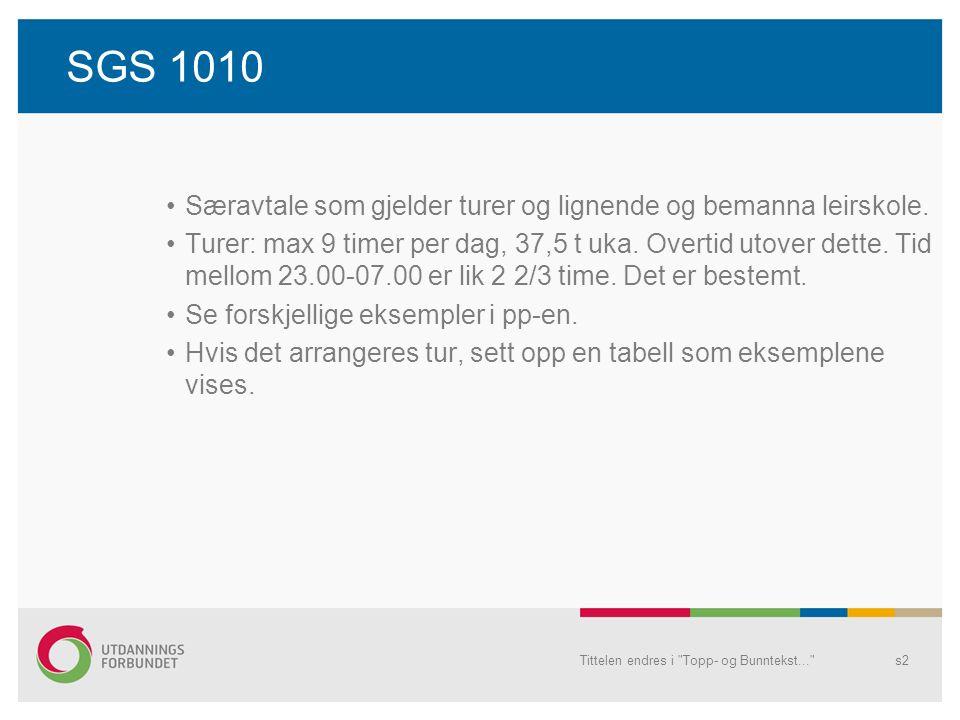 SGS 1010 Særavtale som gjelder turer og lignende og bemanna leirskole.
