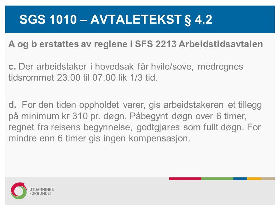 SGS 1010 – AVTALETEKST § 4.2 A og b erstattes av reglene i SFS 2213 Arbeidstidsavtalen c.
