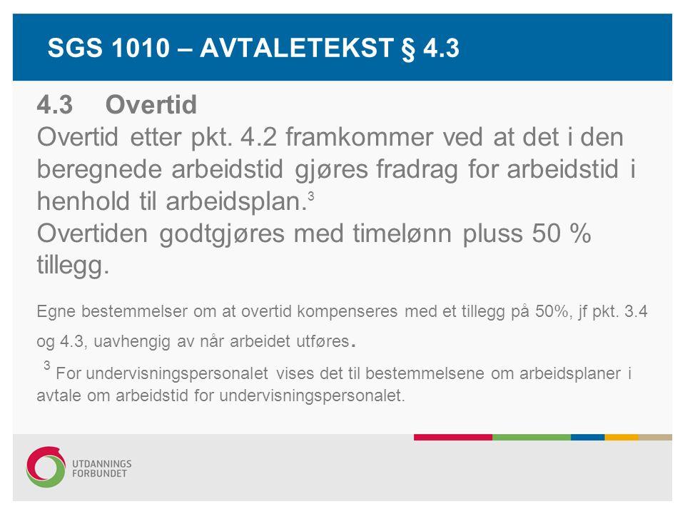 SGS 1010 – AVTALETEKST § 4.3 4.3Overtid Overtid etter pkt.