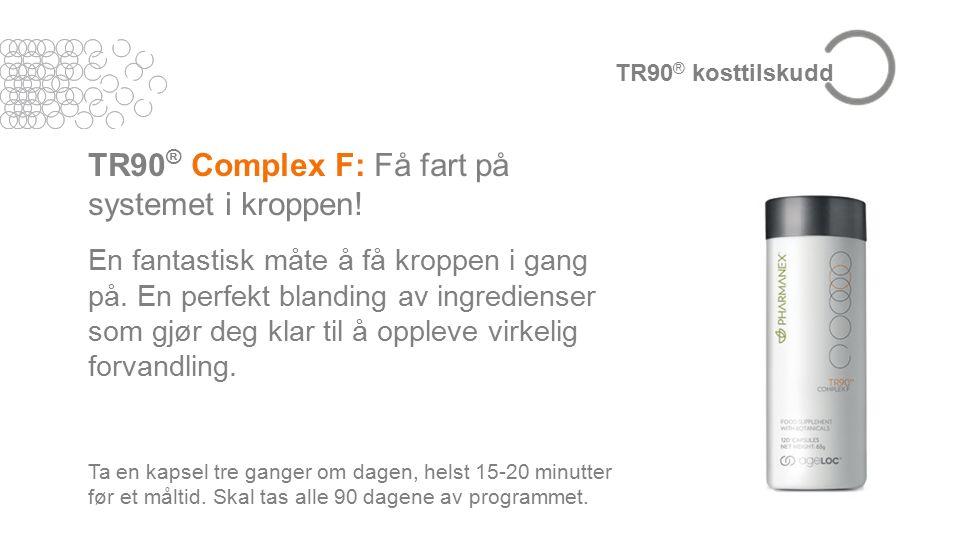 TR90 ® Complex F: Få fart på systemet i kroppen. En fantastisk måte å få kroppen i gang på.