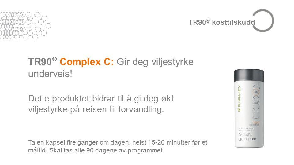 TR90 ® Complex C: Gir deg viljestyrke underveis.