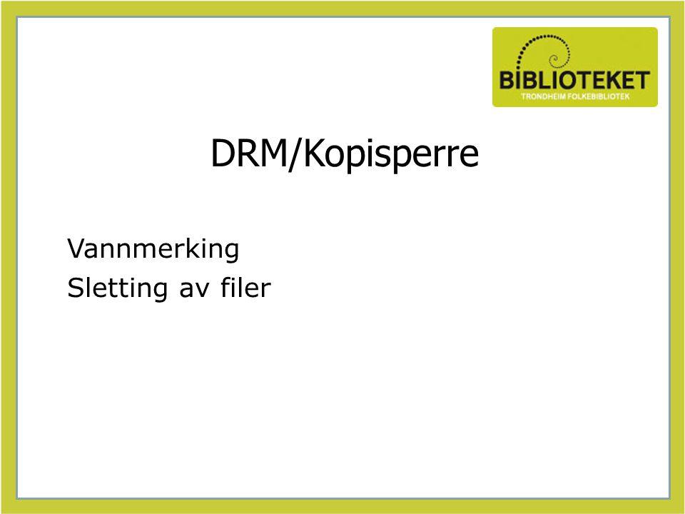 DRM/Kopisperre Vannmerking Sletting av filer