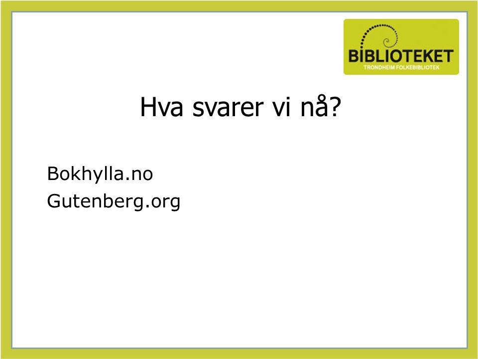 Hva svarer vi nå Bokhylla.no Gutenberg.org