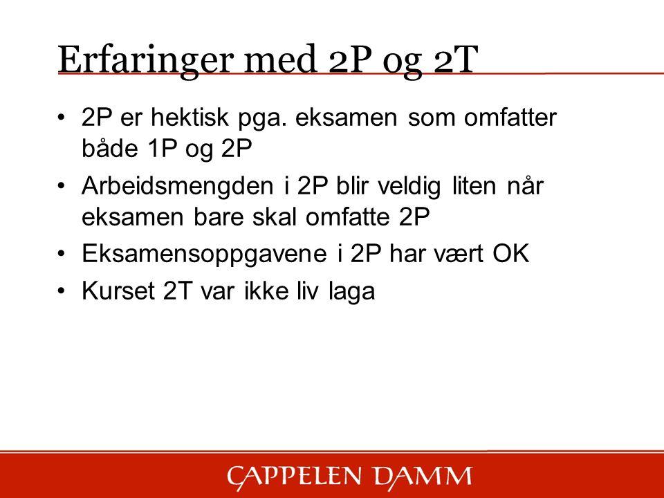 Erfaringer med 2P og 2T 2P er hektisk pga.
