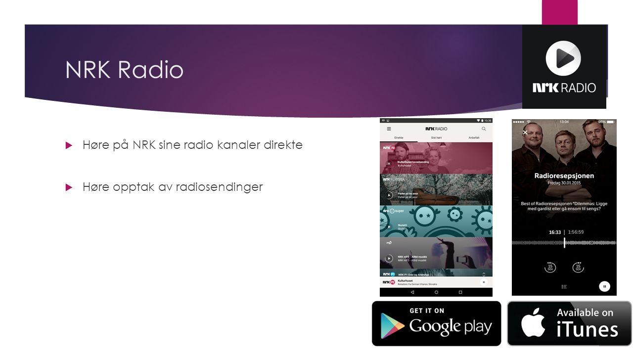 NRK Radio  Høre på NRK sine radio kanaler direkte  Høre opptak av radiosendinger