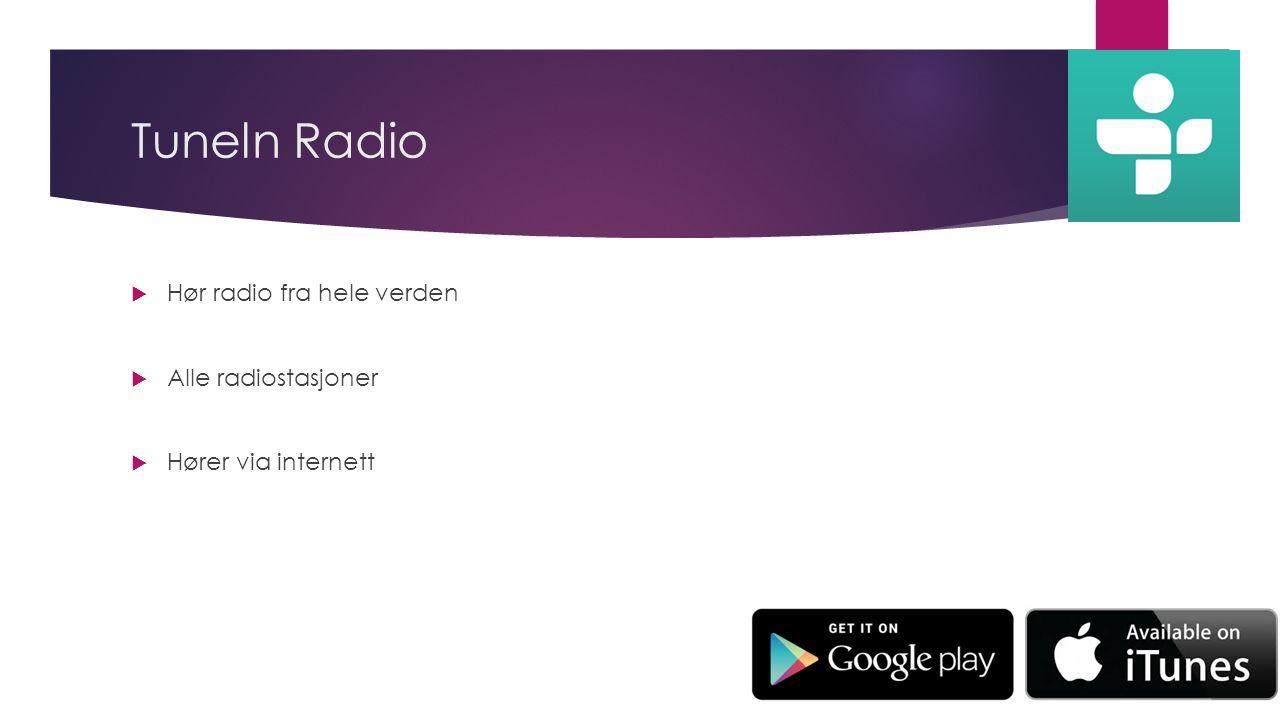 Tuneln Radio  Hør radio fra hele verden  Alle radiostasjoner  Hører via internett