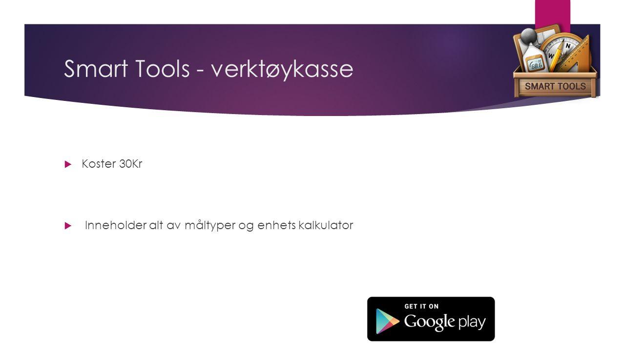 Smart Tools - verktøykasse  Koster 30Kr  Inneholder alt av måltyper og enhets kalkulator