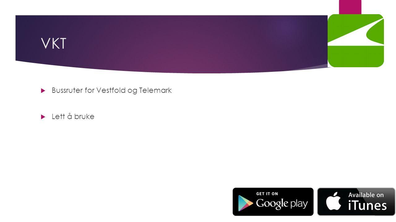 VKT  Bussruter for Vestfold og Telemark  Lett å bruke
