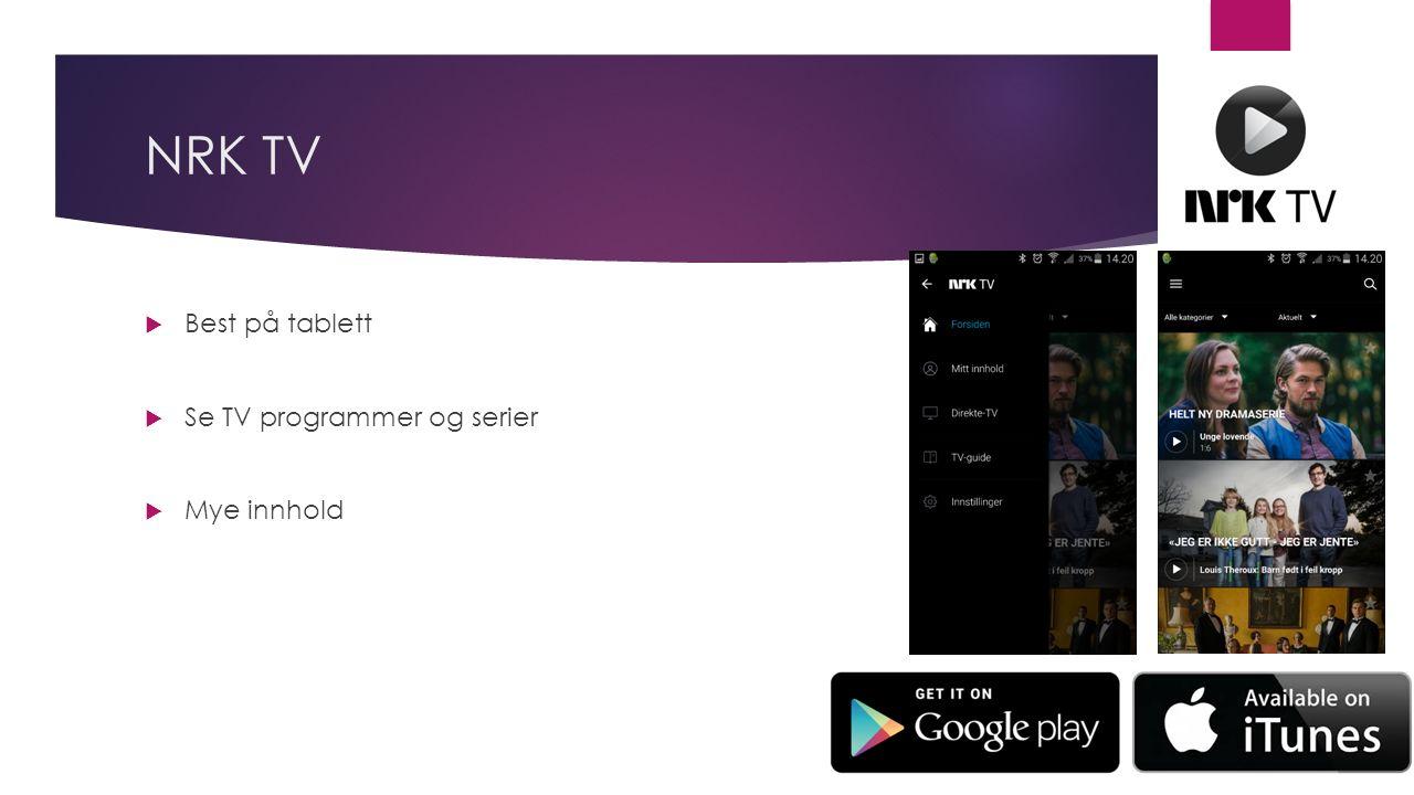 NRK TV  Best på tablett  Se TV programmer og serier  Mye innhold