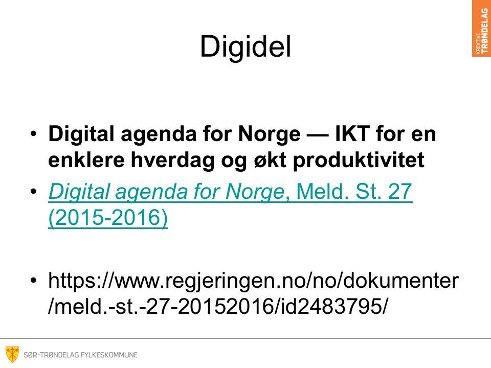 Digidel Digital agenda for Norge — IKT for en enklere hverdag og økt produktivitet Digital agenda for Norge, Meld. St. 27 (2015-2016)Digital agenda fo