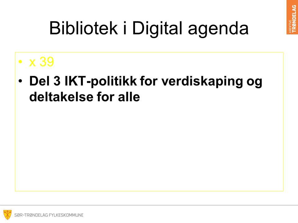 Bibliotek i Digital agenda x 39 Del 3 IKT-politikk for verdiskaping og deltakelse for alle