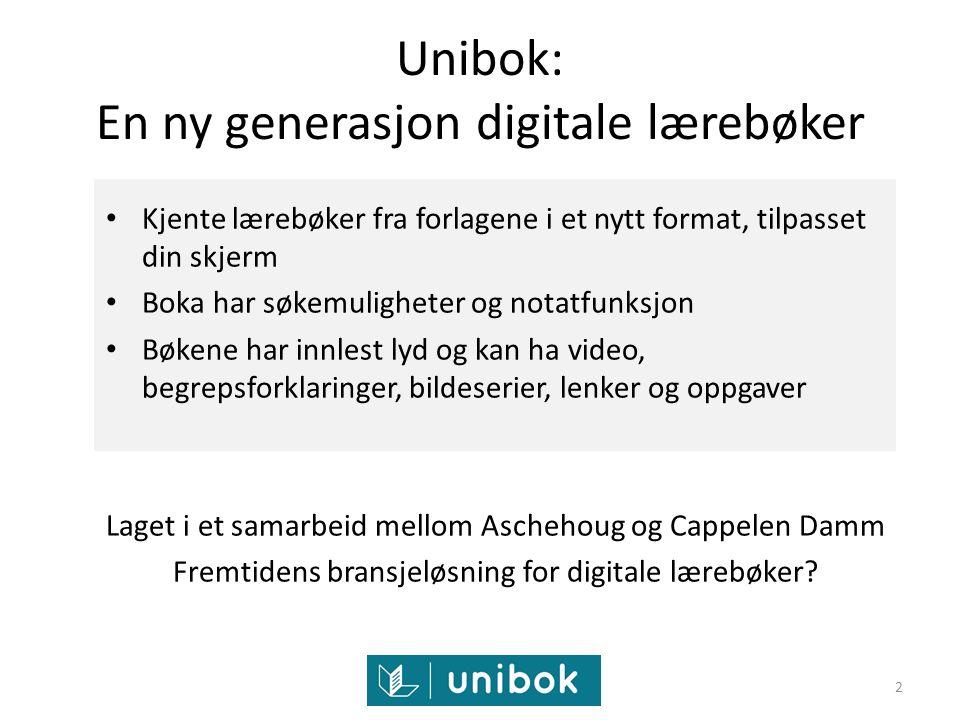 Unibok: En ny generasjon digitale lærebøker Kjente lærebøker fra forlagene i et nytt format, tilpasset din skjerm Boka har søkemuligheter og notatfunk