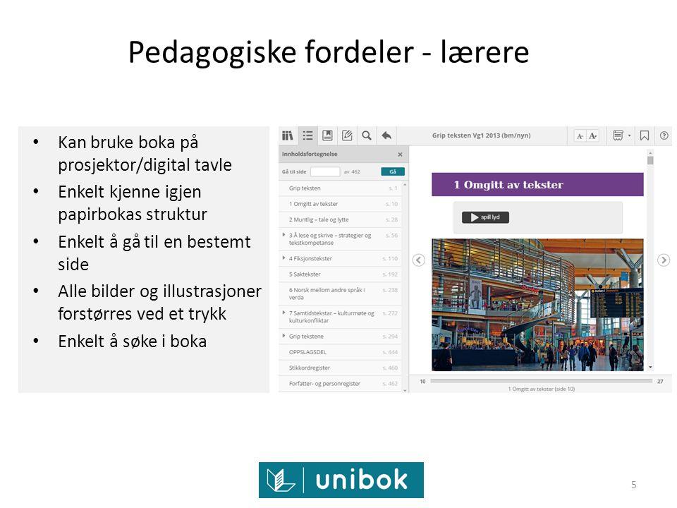 Pedagogiske fordeler - lærere Kan bruke boka på prosjektor/digital tavle Enkelt kjenne igjen papirbokas struktur Enkelt å gå til en bestemt side Alle