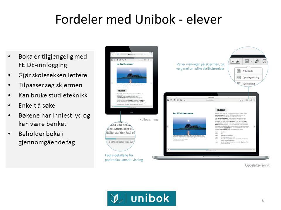 Fordeler med Unibok - elever Boka er tilgjengelig med FEIDE-innlogging Gjør skolesekken lettere Tilpasser seg skjermen Kan bruke studieteknikk Enkelt