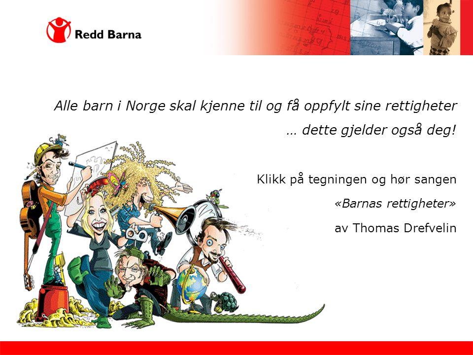 Alle barn i Norge skal kjenne til og få oppfylt sine rettigheter … dette gjelder også deg.