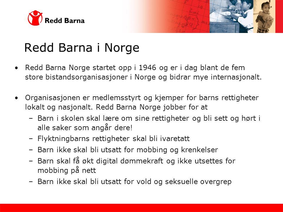Redd Barna i Norge Redd Barna Norge startet opp i 1946 og er i dag blant de fem store bistandsorganisasjoner i Norge og bidrar mye internasjonalt.