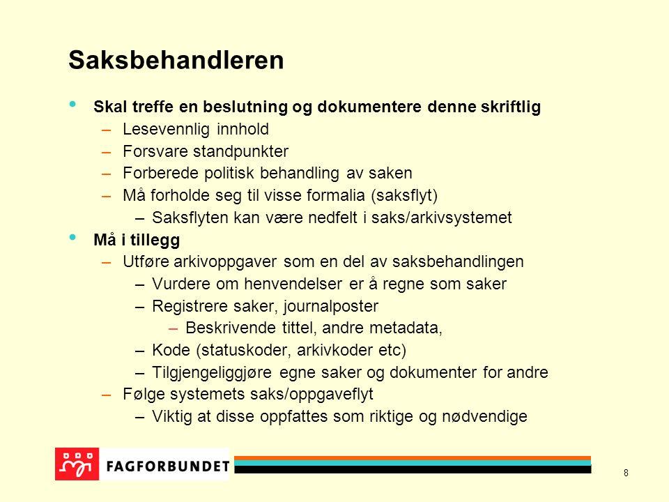 8 Saksbehandleren Skal treffe en beslutning og dokumentere denne skriftlig –Lesevennlig innhold –Forsvare standpunkter –Forberede politisk behandling