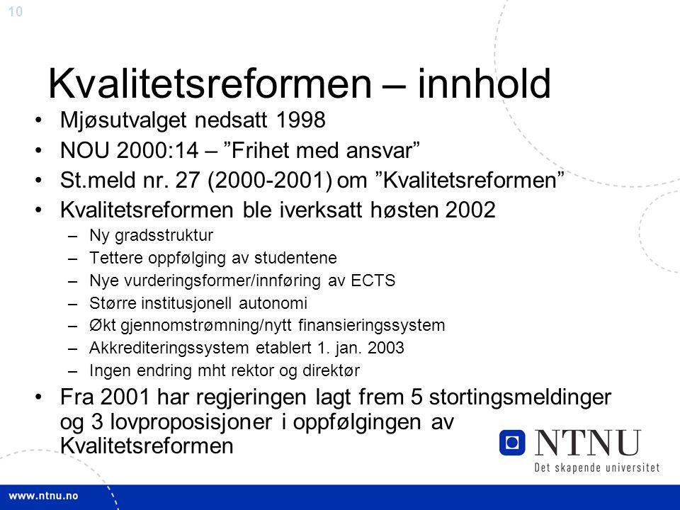 10 Kvalitetsreformen – innhold Mjøsutvalget nedsatt 1998 NOU 2000:14 – Frihet med ansvar St.meld nr.