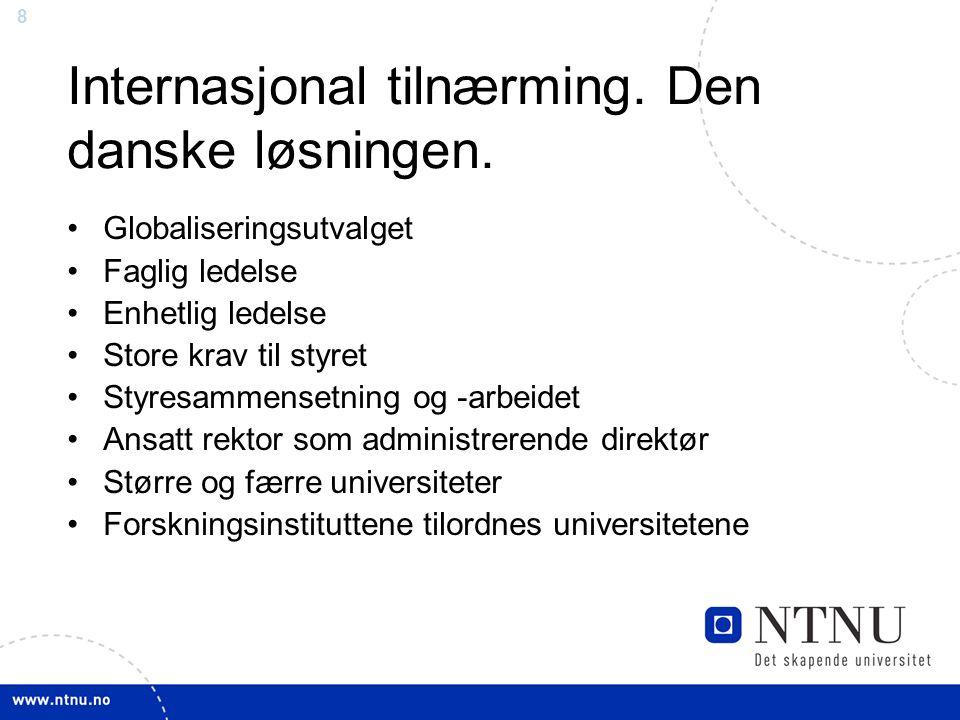 8 Internasjonal tilnærming. Den danske løsningen.