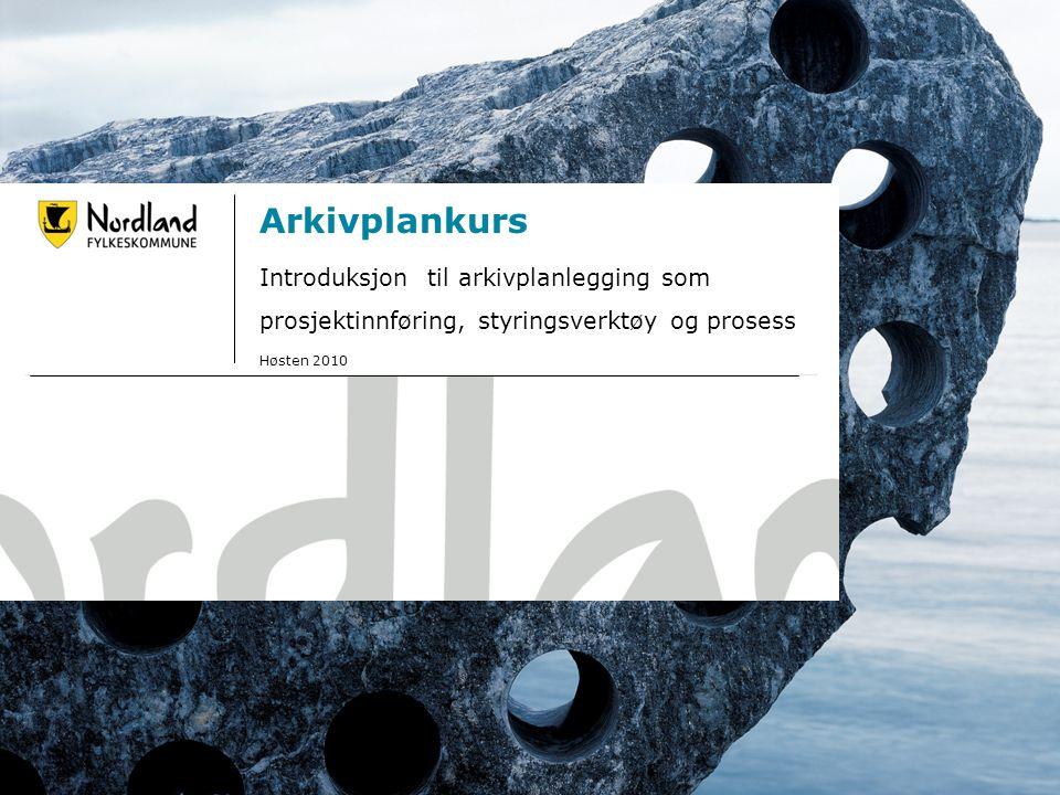 19.09.20161 Arkivplankurs Introduksjon til arkivplanlegging som prosjektinnføring, styringsverktøy og prosess Høsten 2010
