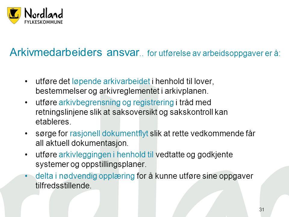 31 Arkivmedarbeiders ansvar..