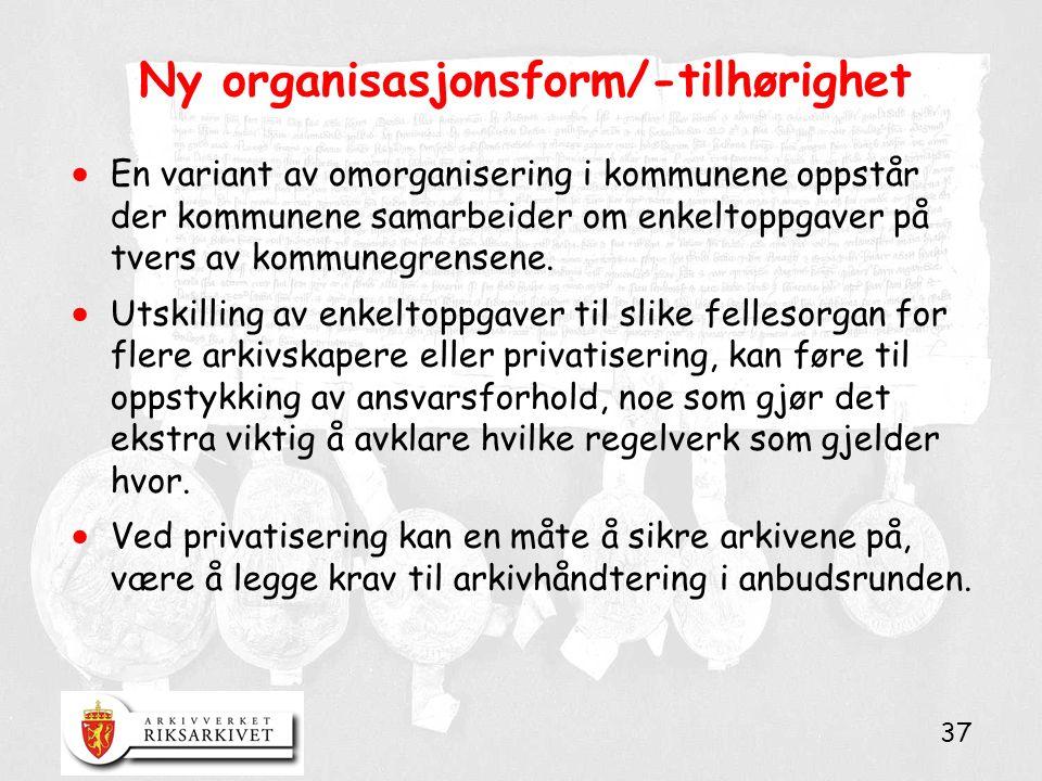 37 Ny organisasjonsform/-tilhørighet  En variant av omorganisering i kommunene oppstår der kommunene samarbeider om enkeltoppgaver på tvers av kommun