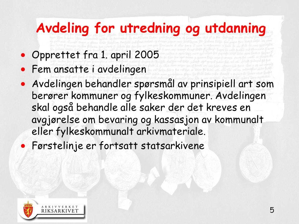 5 Avdeling for utredning og utdanning  Opprettet fra 1. april 2005  Fem ansatte i avdelingen  Avdelingen behandler spørsmål av prinsipiell art som