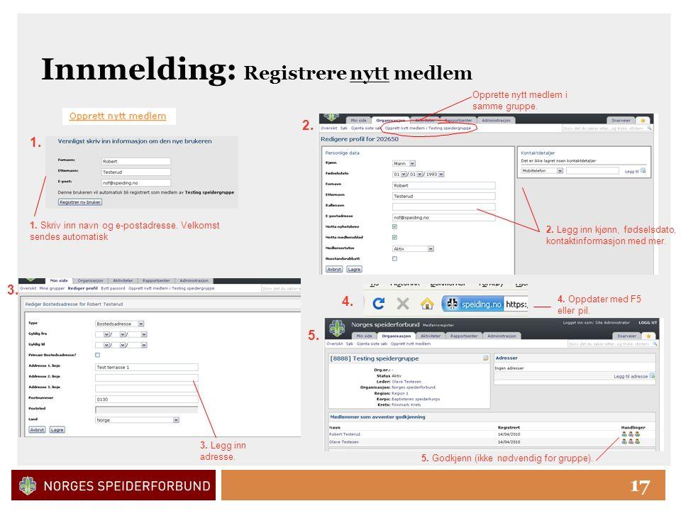 Click to edit Master title style 17 Innmelding: Registrere nytt medlem 1.