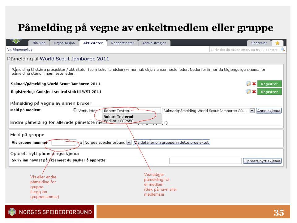 Click to edit Master title style 35 Påmelding på vegne av enkeltmedlem eller gruppe Vis/rediger påmelding for et medlem.