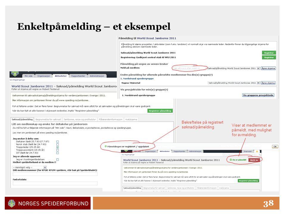 Click to edit Master title style 38 Enkeltpåmelding – et eksempel Bekreftelse på registrert søknad/påmelding Viser at medlemmet er påmeldt, med mulighet for avmelding.