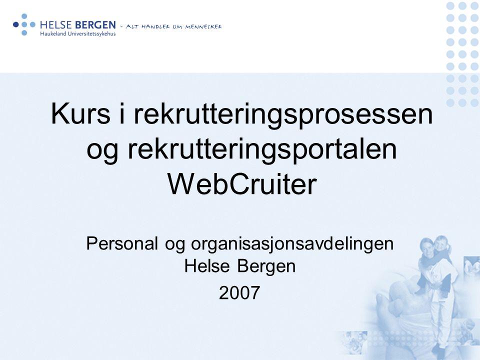 Kursets innhold: 1.Innføring i de fire fasene i rekrutteringsprosessen, og gir en opplæring i de støtteverktøy som finnes, med fokus på rekrutteringsportalen WebCruiter.
