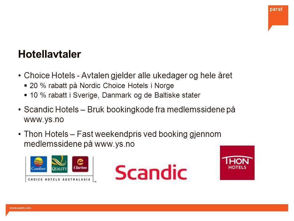 Hotellavtaler Choice Hotels - Avtalen gjelder alle ukedager og hele året  20 % rabatt på Nordic Choice Hotels i Norge  10 % rabatt i Sverige, Danmark og de Baltiske stater Scandic Hotels – Bruk bookingkode fra medlemssidene på www.ys.no Thon Hotels – Fast weekendpris ved booking gjennom medlemssidene på www.ys.no