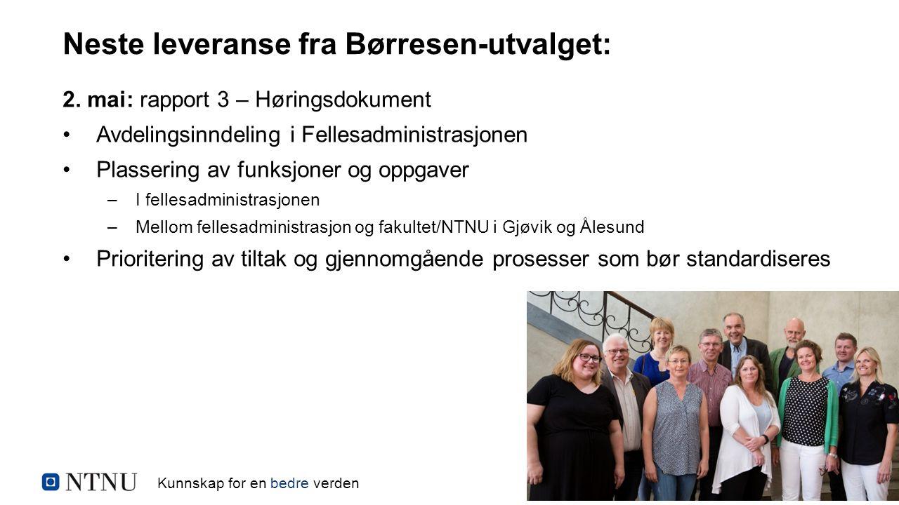 Kunnskap for en bedre verden Neste leveranse fra Børresen-utvalget: 2.
