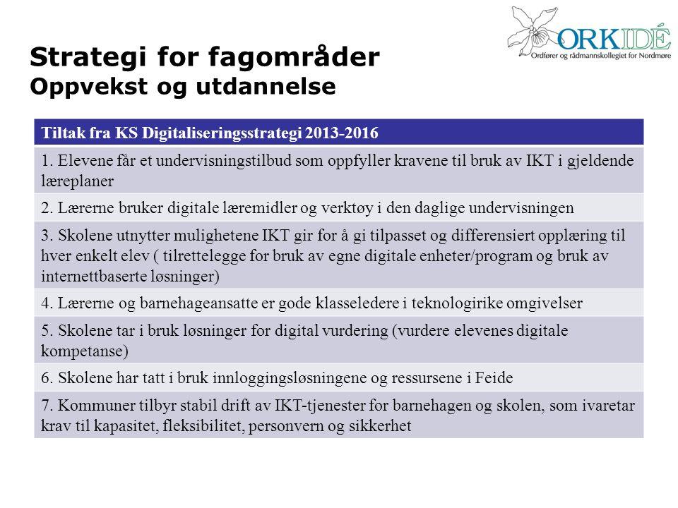 Strategi for fagområder Oppvekst og utdannelse Tiltak fra KS Digitaliseringsstrategi 2013-2016 1.