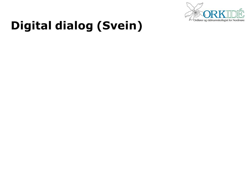 Digital dialog (Svein)