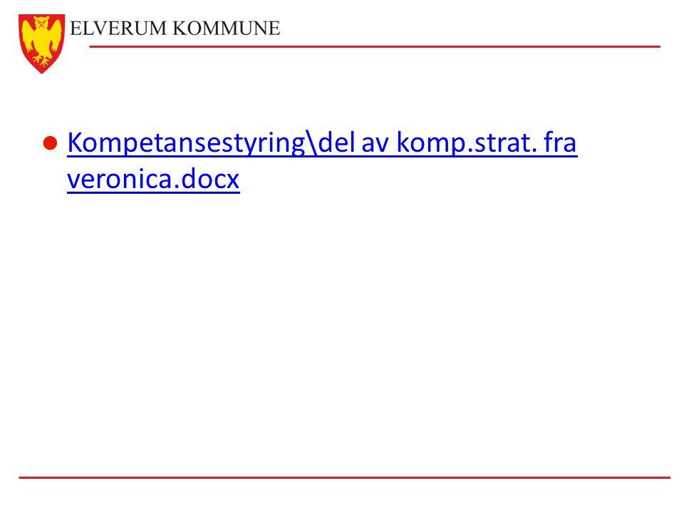 Kompetansestyring\del av komp.strat. fra veronica.docx Kompetansestyring\del av komp.strat.