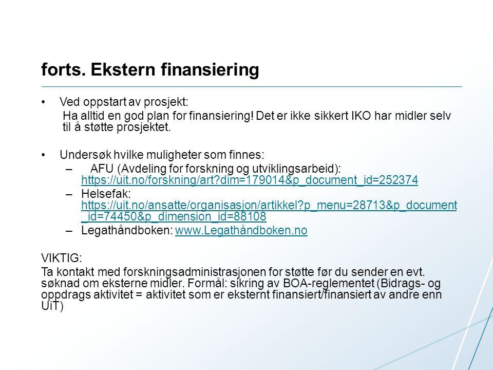 forts. Ekstern finansiering Ved oppstart av prosjekt: Ha alltid en god plan for finansiering.