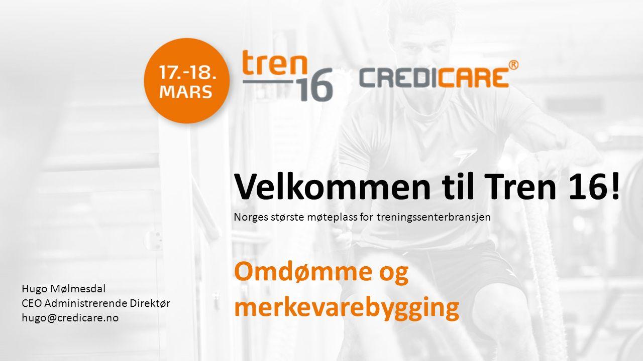 Hugo Mølmesdal CEO Administrerende Direktør hugo@credicare.no Velkommen til Tren 16.