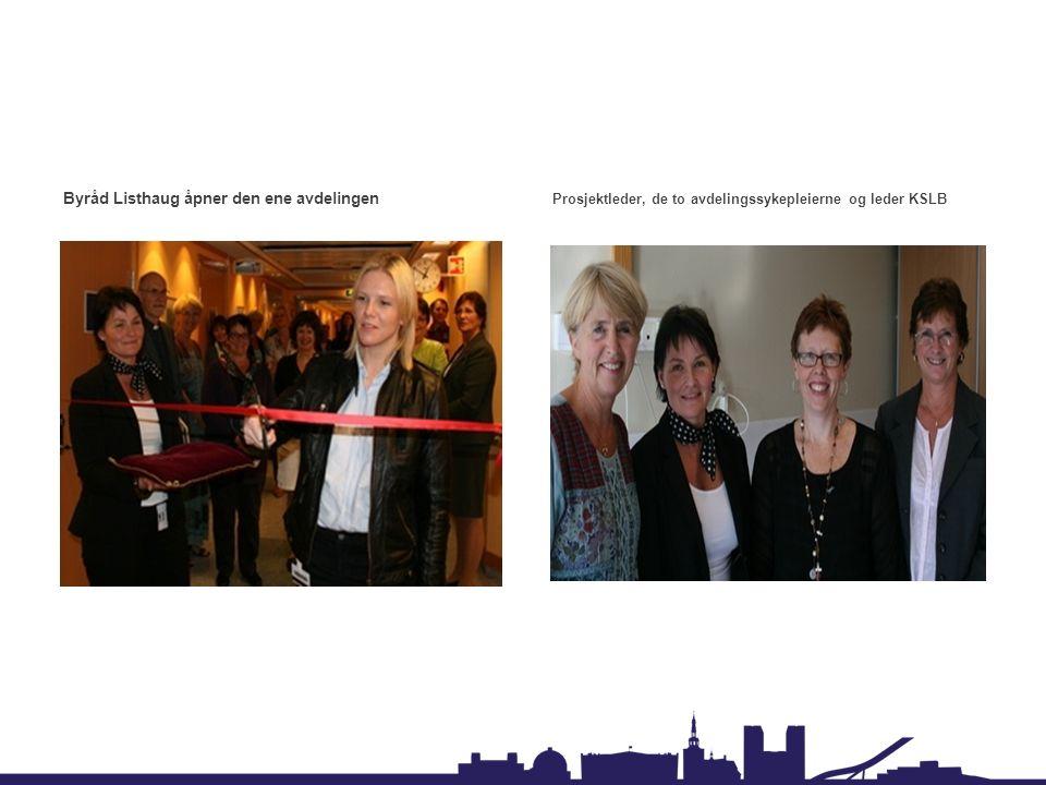 Byråd Listhaug åpner den ene avdelingen Prosjektleder, de to avdelingssykepleierne og leder KSLB