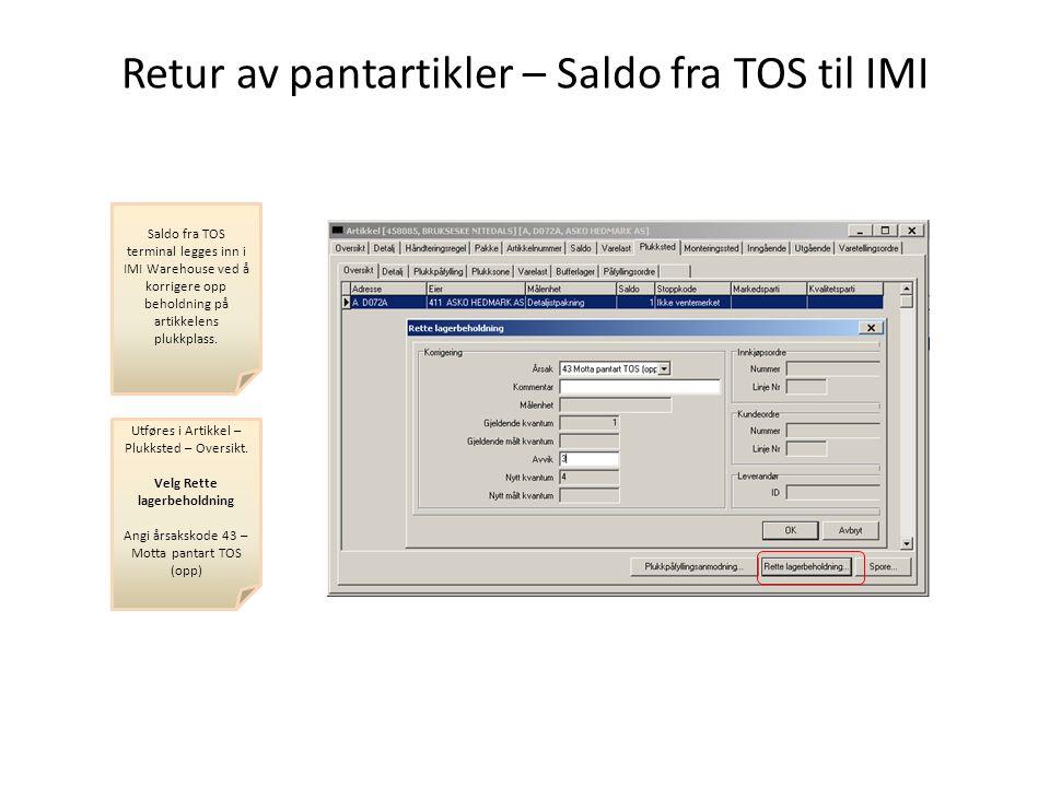 Retur av pantartikler – Saldo fra TOS til IMI Saldo fra TOS terminal legges inn i IMI Warehouse ved å korrigere opp beholdning på artikkelens plukkpla