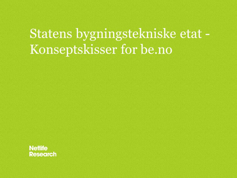 Introduksjon Dette dokumentet inneholder konseptskisser for nye nettsider for Statens bygningstekniske etat.