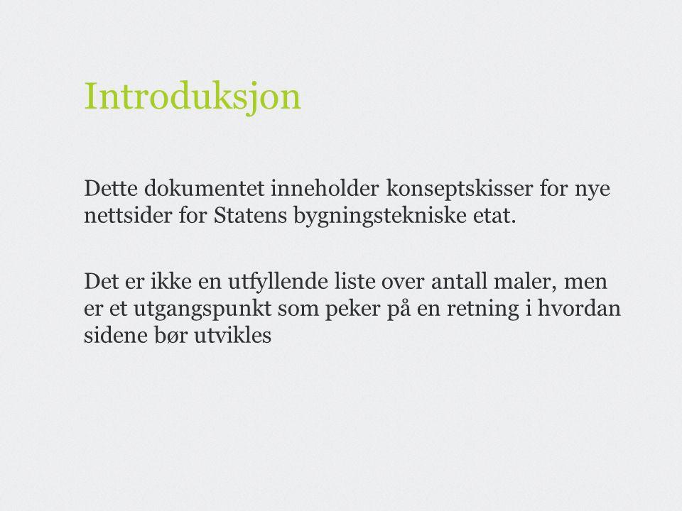 Hovednavigasjon Hovednavigasjonen bør oppføre seg som f.eks hovedmeny på www.spk.no, ved at underpunktene vises i et ekspanderende felt.