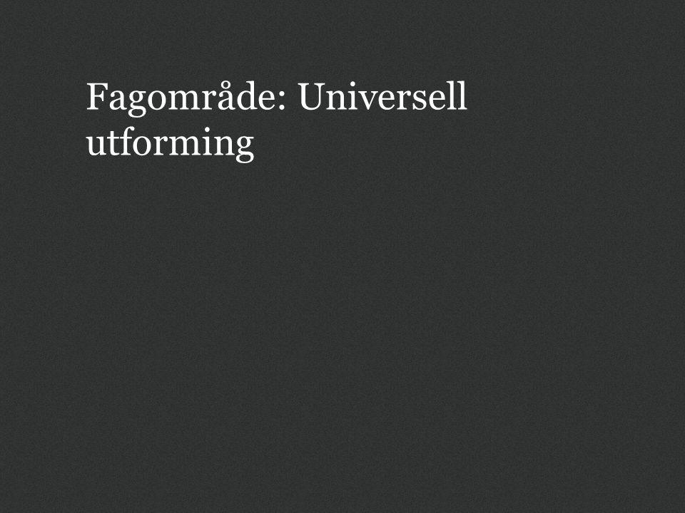 Fagområde: Universell utforming