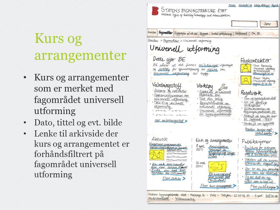 Kurs og arrangementer Kurs og arrangementer som er merket med fagområdet universell utforming Dato, tittel og evt.