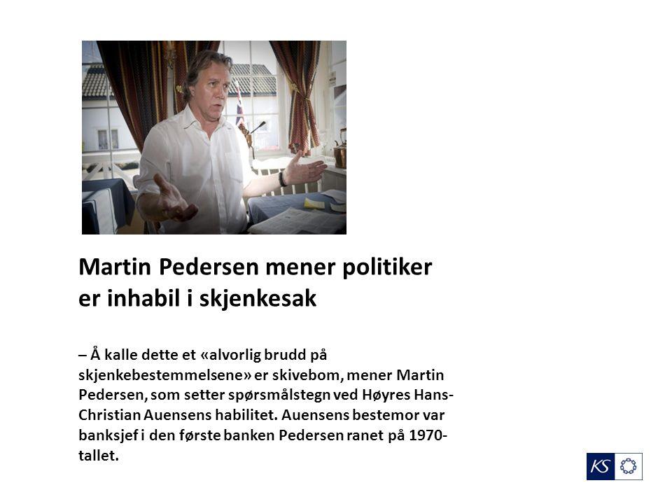 Martin Pedersen mener politiker er inhabil i skjenkesak – Å kalle dette et «alvorlig brudd på skjenkebestemmelsene» er skivebom, mener Martin Pedersen, som setter spørsmålstegn ved Høyres Hans- Christian Auensens habilitet.